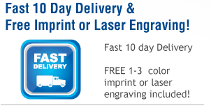 Fat 10 day Delivery & Free 1-3 color imprint or laser engraving